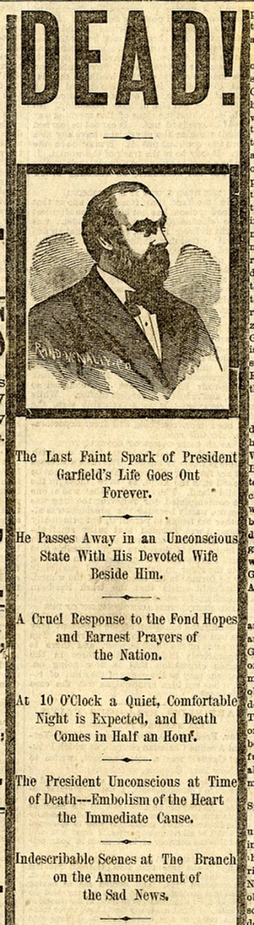 President Garfield Finally Dies In Washington From An Assassin S Bullet The Mitchell Archives Original Historic Newspapers